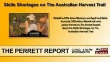 Brian Wexham & Arthur Blewitt discuss the skills shortage in The Australian Harvest Trail on The Perrett Report