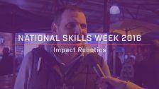 National Skills Week 2016: National Launch Impact Robotics
