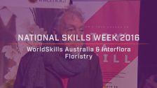 National Skills Week 2016: National Launch WorldSkills Australia & Interflora